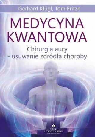medycyna kwantowa chirurgia aury usuwanie zrodla choroby - Chirurgia aury