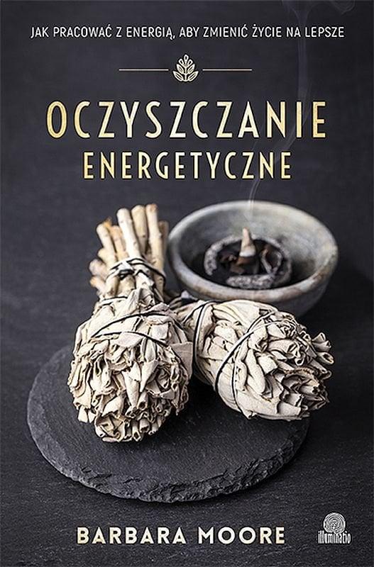 oczyszczanie energetyczne jak pracowac zenergia aby zmienic zycie nalepsze b iext53292716 - Oczyszczanie energetyczne